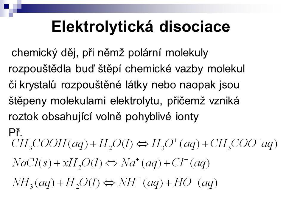 Elektrolytická disociace chemický děj, při němž polární molekuly rozpouštědla buď štěpí chemické vazby molekul či krystalů rozpouštěné látky nebo naop