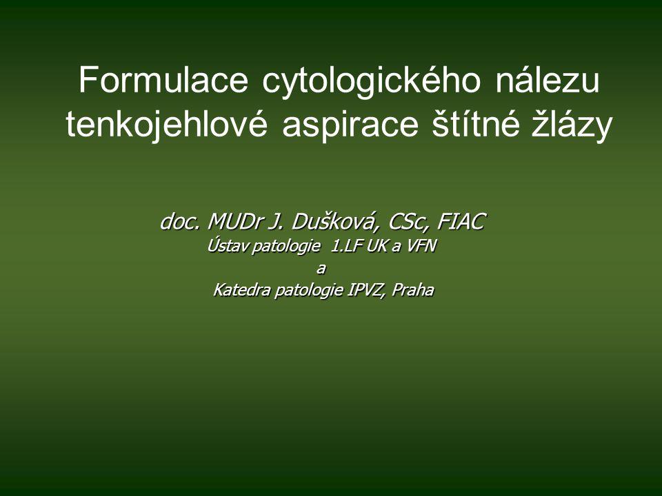 Formulace cytologického nálezu tenkojehlové aspirace štítné žlázy doc.