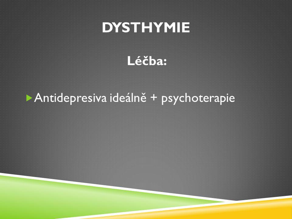 CYKLOTHYMIE  Střídání pokleslé nálady s nadnesenou (nesplňuje dg.kritéria pro manickou, depresivní epizodu)