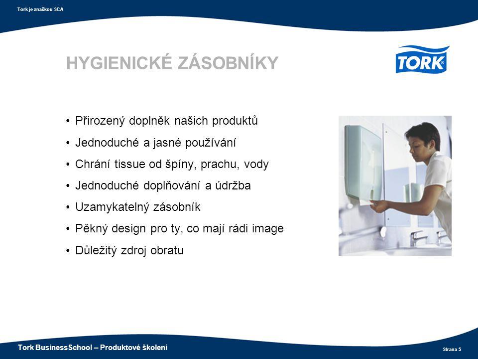 Strana 5 Tork je značkou SCA Tork BusinessSchool – Produktové školení HYGIENICKÉ ZÁSOBNÍKY Přirozený doplněk našich produktů Jednoduché a jasné použív