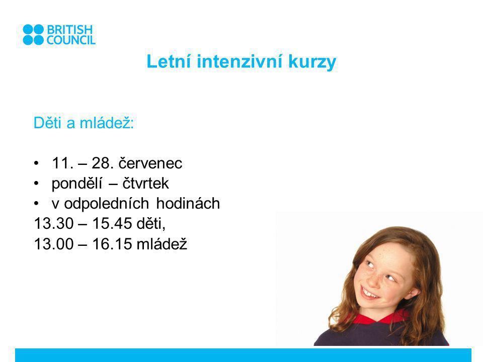 Letní intenzivní kurzy Děti a mládež: 11. – 28.