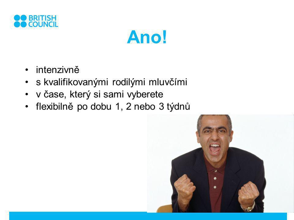 Ano! intenzivně s kvalifikovanými rodilými mluvčími v čase, který si sami vyberete flexibilně po dobu 1, 2 nebo 3 týdnů