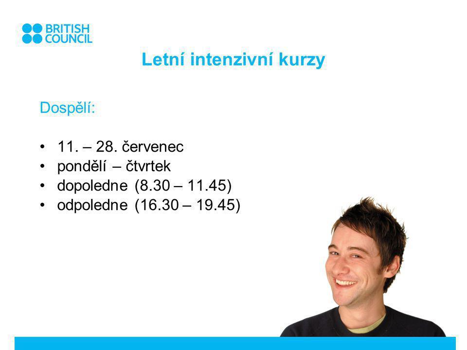 Letní intenzivní kurzy Dospělí: 11. – 28.