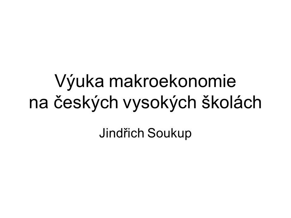 Výuka makroekonomie na českých vysokých školách Jindřich Soukup
