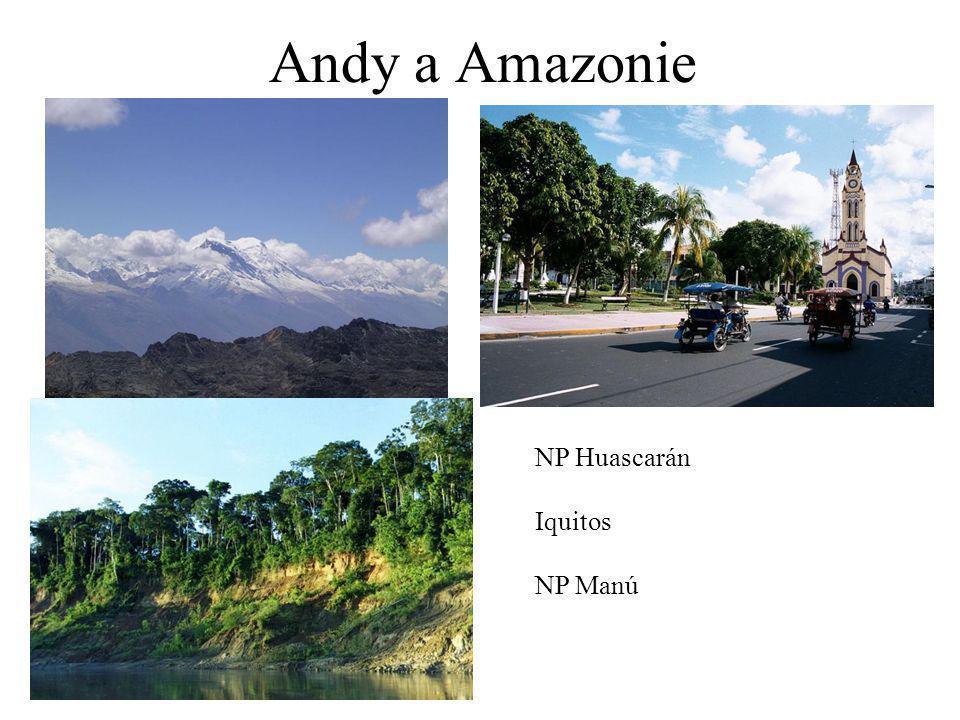 Andy a Amazonie NP Huascarán Iquitos NP Manú
