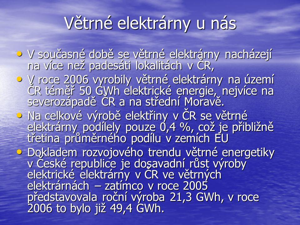 Větrné elektrárny u nás V současné době se větrné elektrárny nacházejí na více než padesáti lokalitách v ČR, V současné době se větrné elektrárny nach