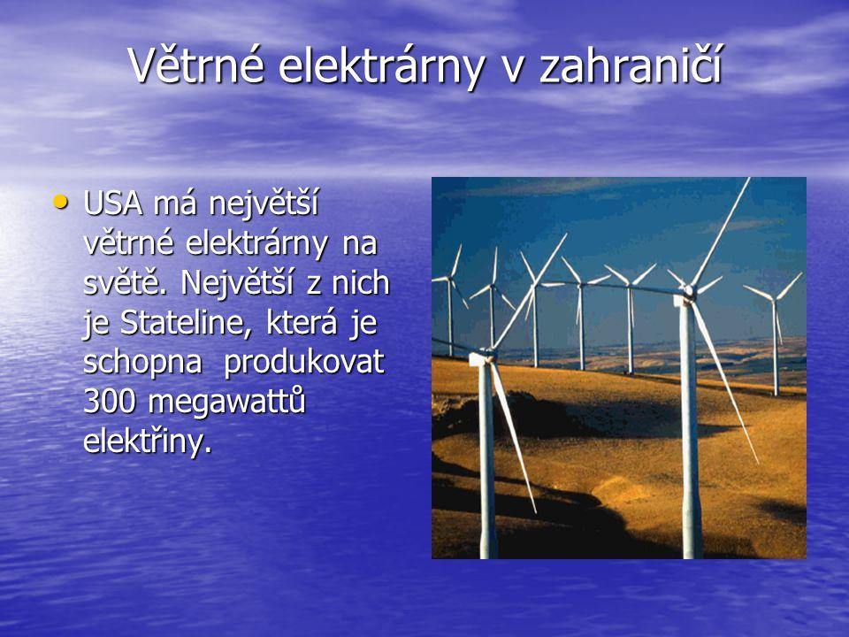 Větrné elektrárny v zahraničí USA má největší větrné elektrárny na světě. Největší z nich je Stateline, která je schopna produkovat 300 megawattů elek