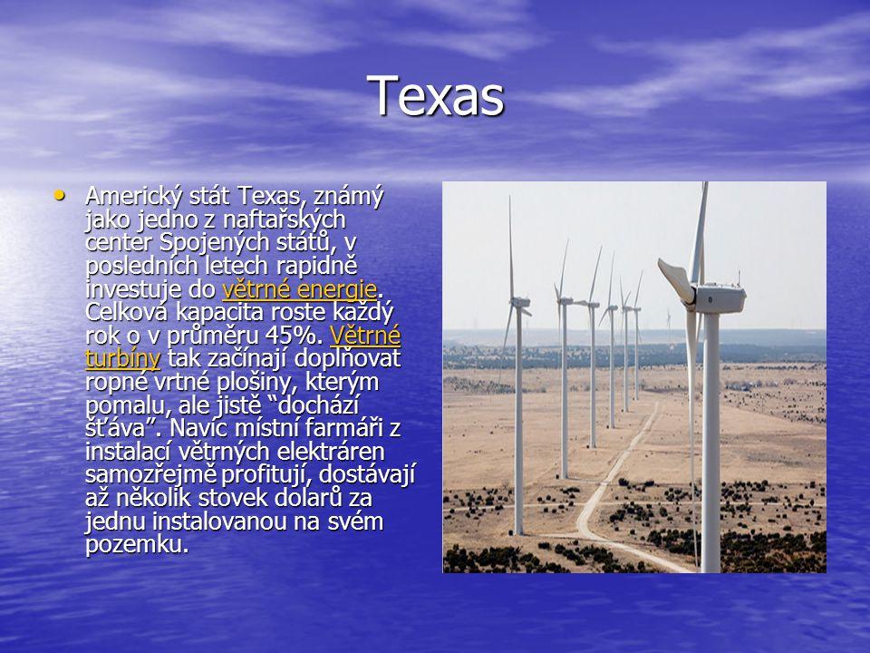 Texas Americký stát Texas, známý jako jedno z naftařských center Spojených států, v posledních letech rapidně investuje do větrné energie. Celková kap