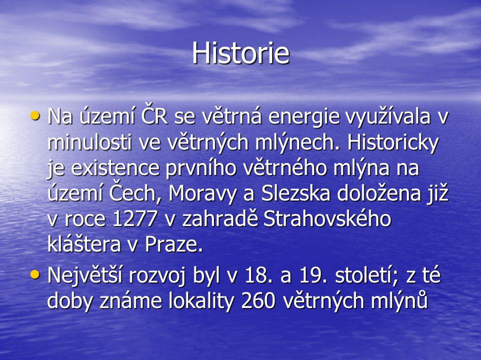 Historie Na území ČR se větrná energie využívala v minulosti ve větrných mlýnech. Historicky je existence prvního větrného mlýna na území Čech, Moravy