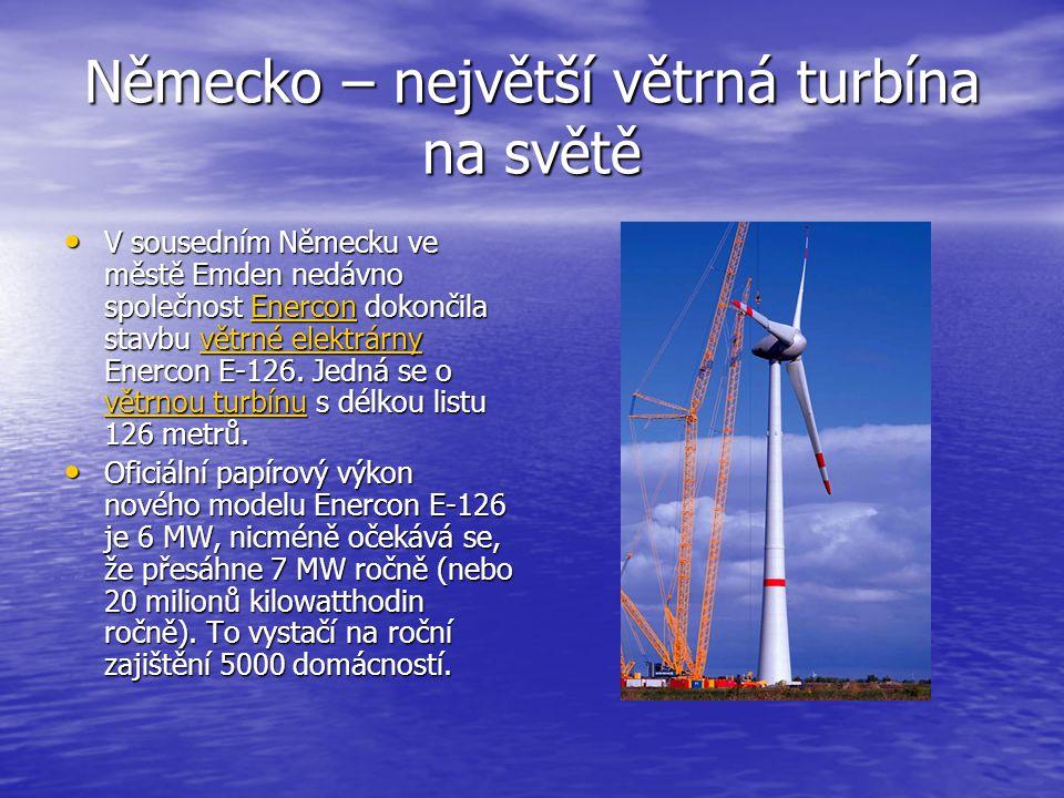 Německo – největší větrná turbína na světě V sousedním Německu ve městě Emden nedávno společnost Enercon dokončila stavbu větrné elektrárny Enercon E-