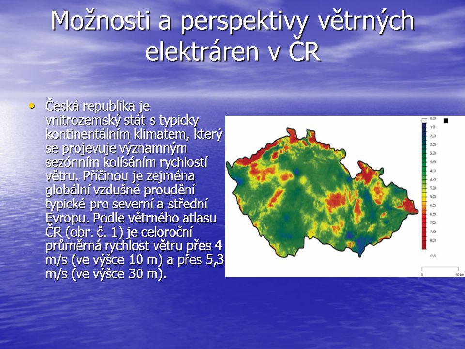 Možnosti a perspektivy větrných elektráren v ČR Česká republika je vnitrozemský stát s typicky kontinentálním klimatem, který se projevuje významným s