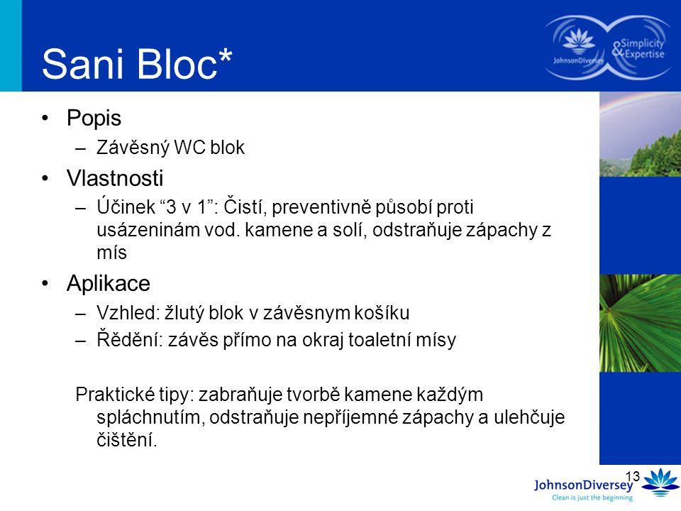"""13 Sani Bloc* Popis –Závěsný WC blok Vlastnosti –Účinek """"3 v 1"""": Čistí, preventivně působí proti usázeninám vod. kamene a solí, odstraňuje zápachy z m"""
