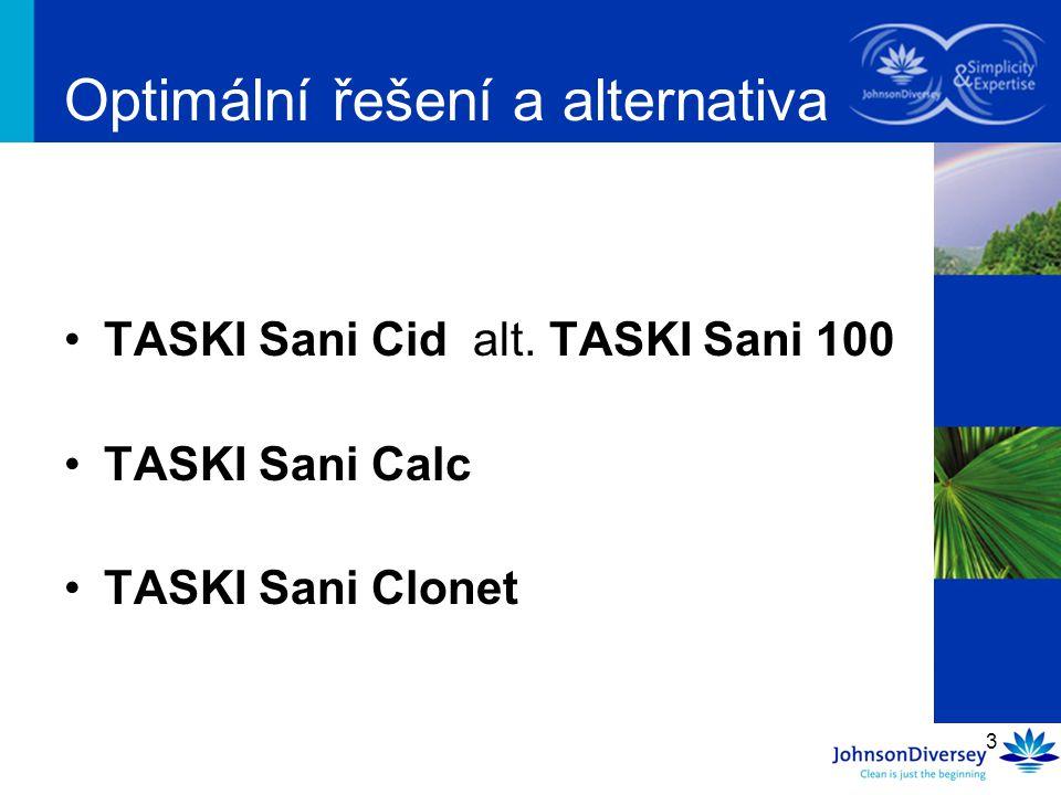 3 TASKI Sani Cid alt. TASKI Sani 100 TASKI Sani Calc TASKI Sani Clonet Optimální řešení a alternativa