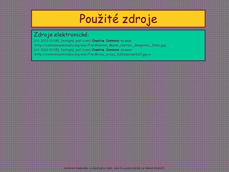 Autorem materiálu a všech jeho částí, není-li uvedeno jinak, je Marek Odstrčil. Použité zdroje Zdroje elektronické: [cit. 2012-10-04]. Dostupný pod li