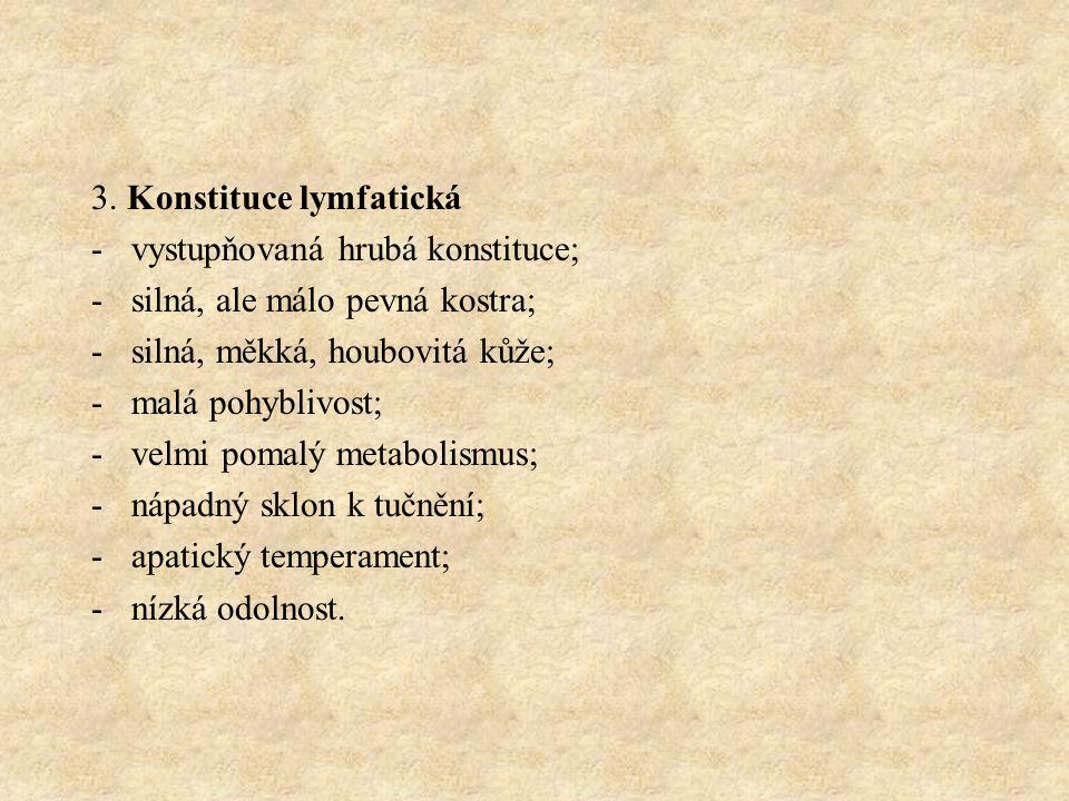 Příkladem plemen lymfatické konstituce jsou: tažní koně plemene clydesdale