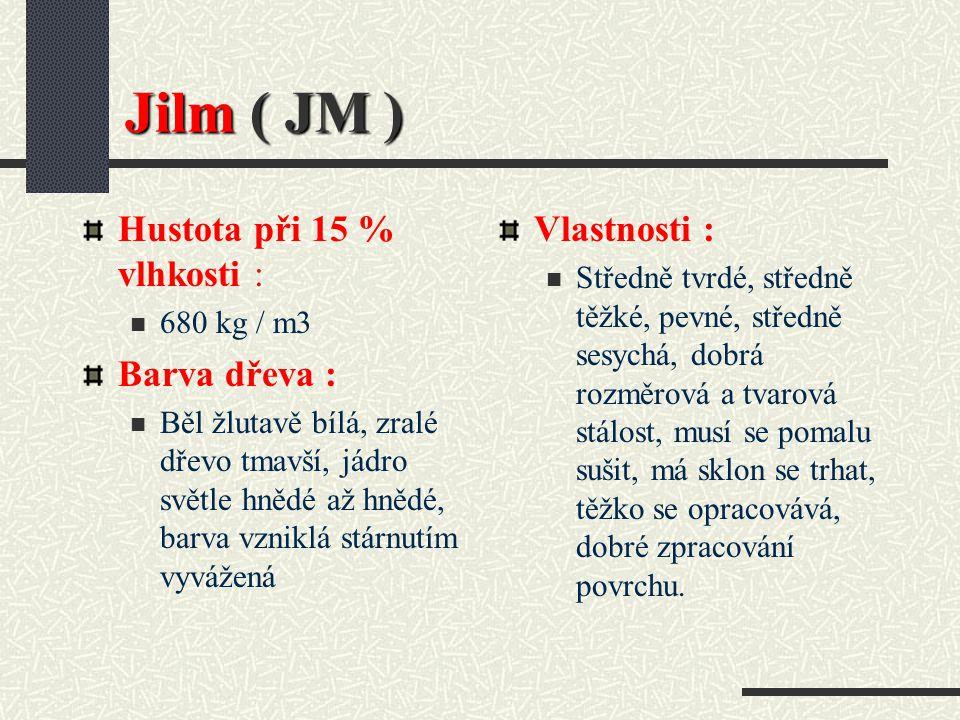 Jilm ( Ulmus laevis Pall ) Dřevo má živé zabarvení, šedohnědé až červenohnědé, částečně také tmavě hnědé až čokoládově hnědé a působí velmi dekorativně.