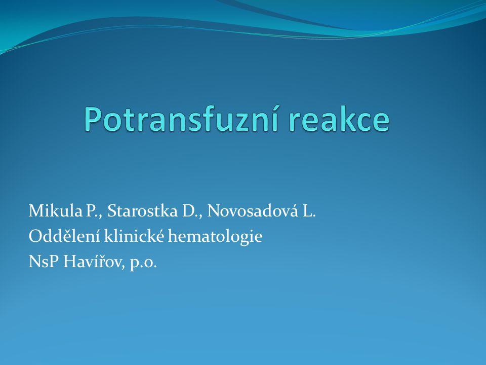 Mikula P., Starostka D., Novosadová L. Oddělení klinické hematologie NsP Havířov, p.o.