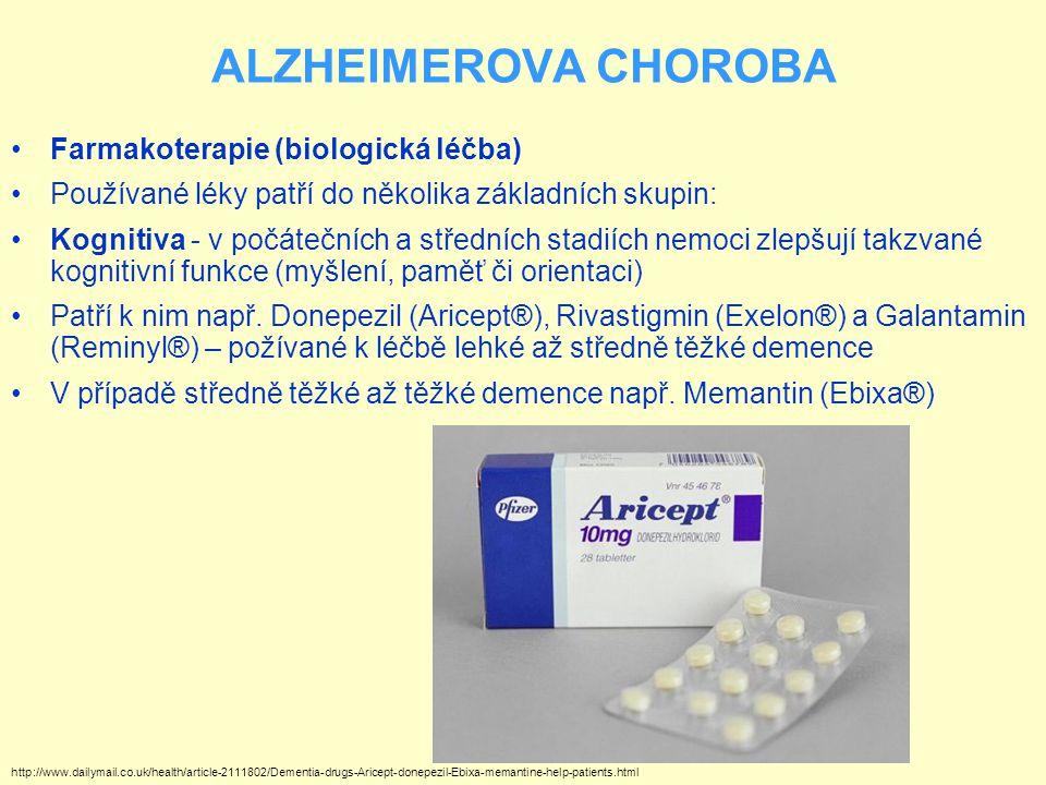 ALZHEIMEROVA CHOROBA Farmakoterapie (biologická léčba) Používané léky patří do několika základních skupin: Kognitiva - v počátečních a středních stadiích nemoci zlepšují takzvané kognitivní funkce (myšlení, paměť či orientaci) Patří k nim např.