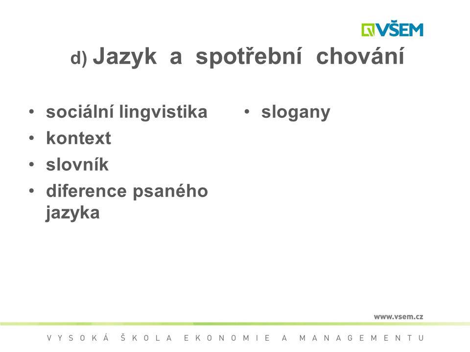 d) Jazyk a spotřební chování sociální lingvistika kontext slovník diference psaného jazyka slogany