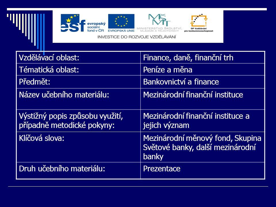 Banka pro mezinárodní platby - BIS  mezinárodní organizace pro podporu mezinárodní měnové a finanční spolupráce  banka pro centrální banky  sídlí v Basileji