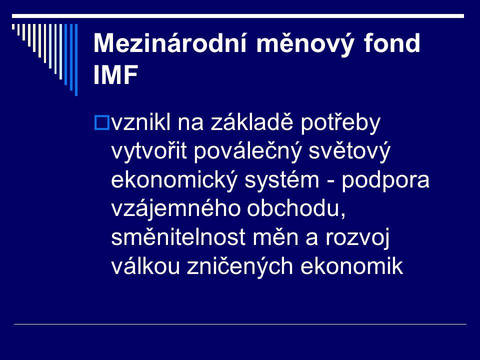 Stanovy IMF Jsou základní listinou a zahrnují tyto cíle:  podporu měnové kooperace prostřednictvím spolupráce a konzultací