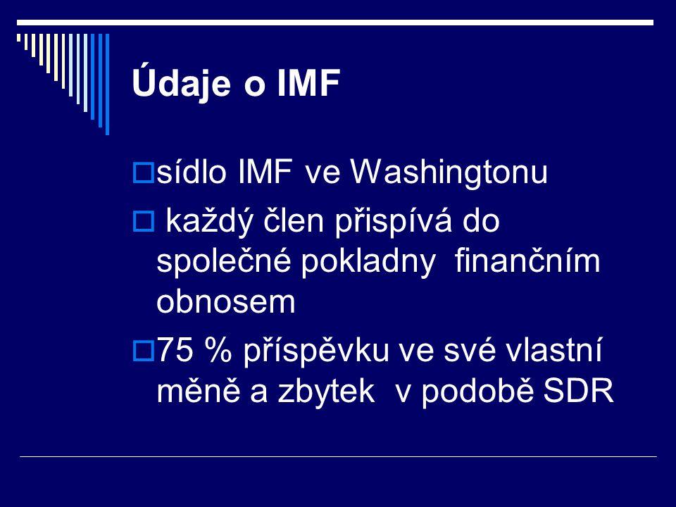 Mezinárodní investiční banka - MIB  založena vládami členských států RVHP v roce 1970  současnými vlastníky banky je osm bývalých socialistických států  dnes v útlumu
