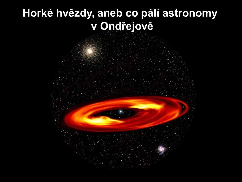 Horké hvězdy, aneb co pálí astronomy v Ondřejově