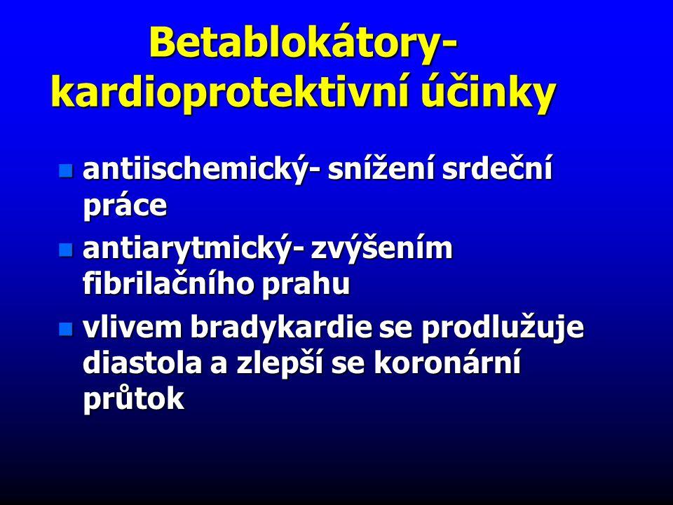 Betablokátory- kardioprotektivní účinky n antiischemický- snížení srdeční práce n antiarytmický- zvýšením fibrilačního prahu n vlivem bradykardie se prodlužuje diastola a zlepší se koronární průtok