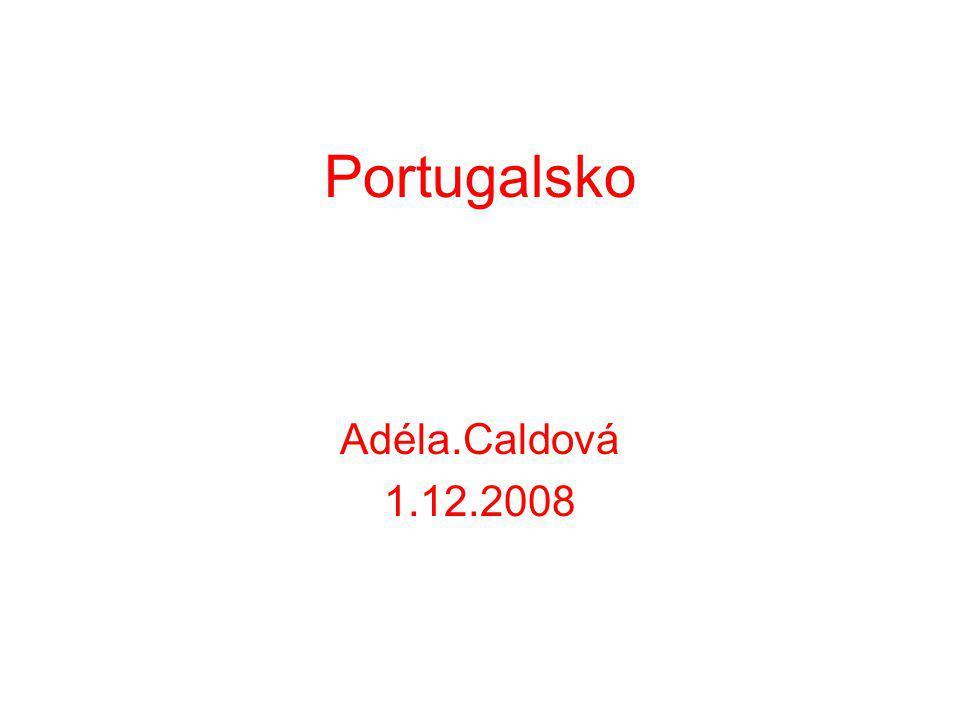 Portugalsko Adéla.Caldová 1.12.2008