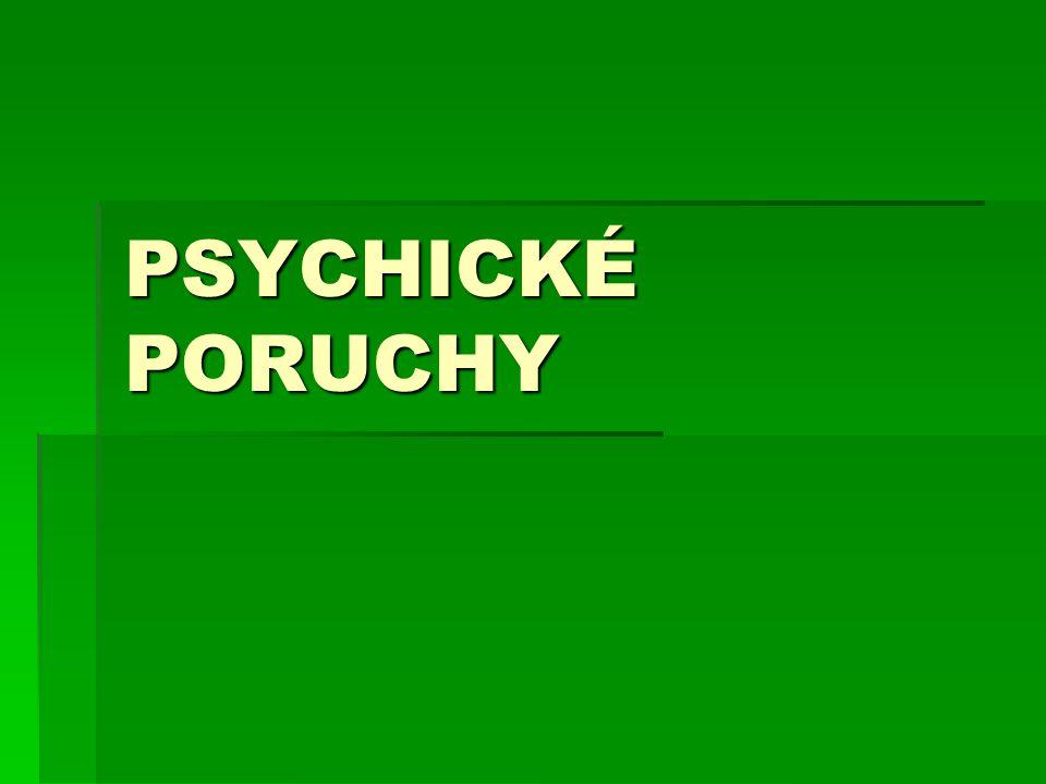 PSYCHICKÉ PORUCHY