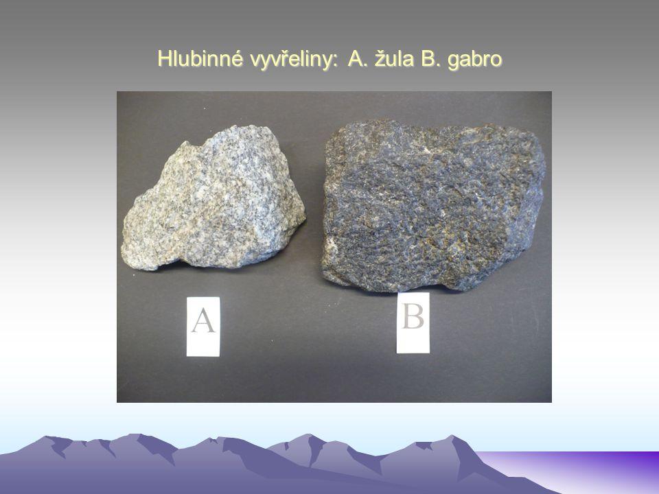 Hlubinné vyvřeliny: A. žula B. gabro