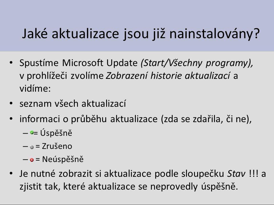 Jaké aktualizace jsou již nainstalovány? Spustíme Microsoft Update (Start/Všechny programy), v prohlížeči zvolíme Zobrazení historie aktualizací a vid