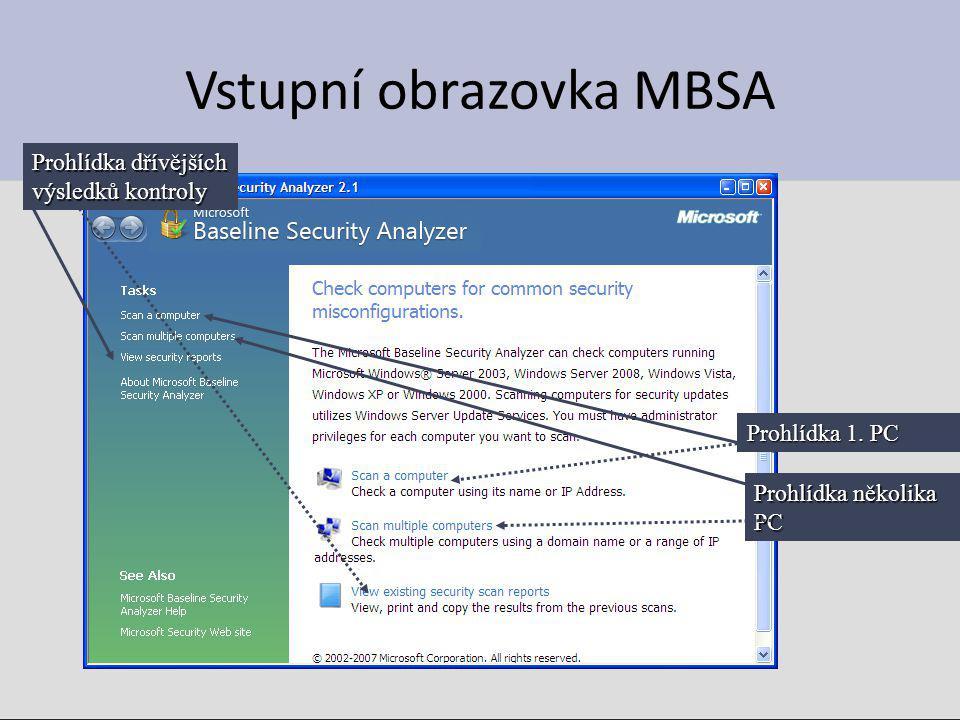 Vstupní obrazovka MBSA Prohlídka 1. PC Prohlídka dřívějších výsledků kontroly Prohlídka několika PC