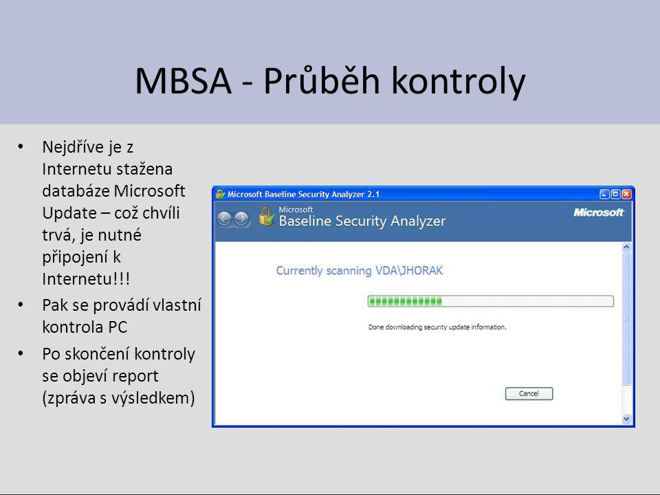 MBSA - Průběh kontroly Nejdříve je z Internetu stažena databáze Microsoft Update – což chvíli trvá, je nutné připojení k Internetu!!! Pak se provádí v