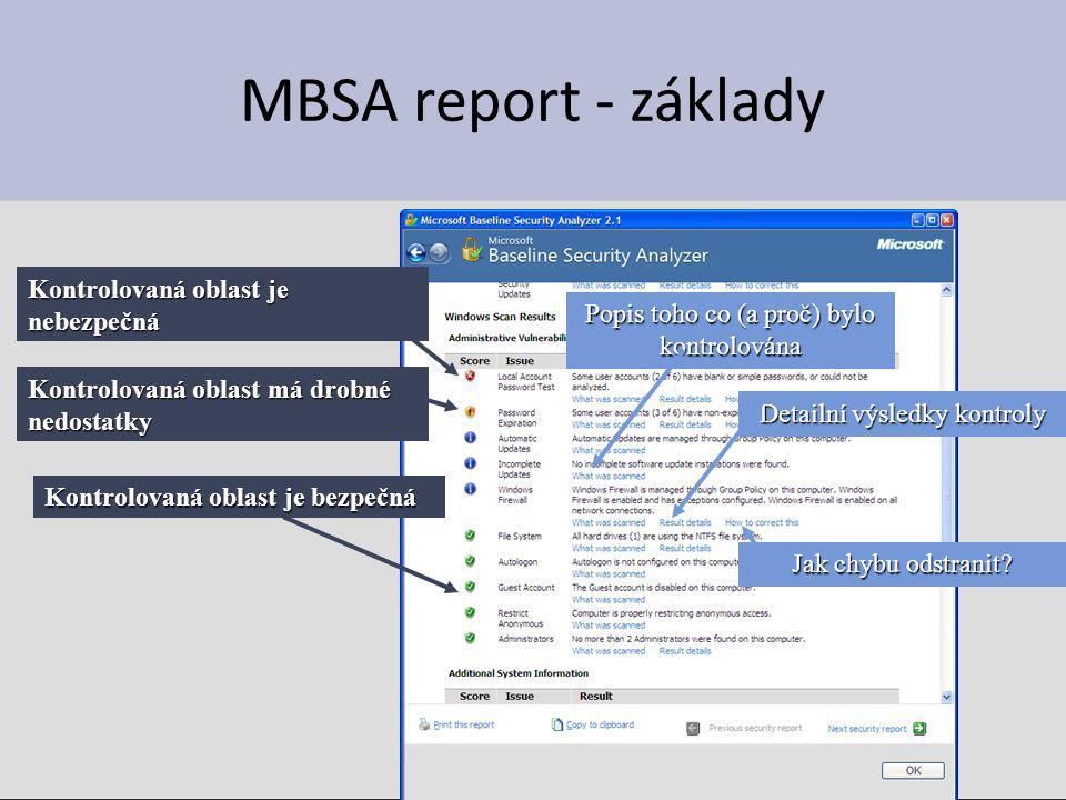 MBSA report - základy Detailní výsledky kontroly Popis toho co (a proč) bylo kontrolována Kontrolovaná oblast je bezpečná Kontrolovaná oblast má drobn