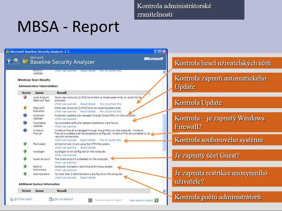MBSA - Report Kontrola administrátorské zranitelnosti Kontrola hesel uživatelských účtů Kontrola souborového systému Kontrola zapnutí automatického Up