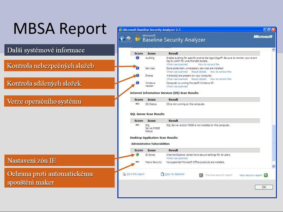 MBSA Report Další systémové informace Kontrola nebezpečných služeb Kontrola sdílených složek Verze operačního systému Nastavení zón IE Ochrana proti a
