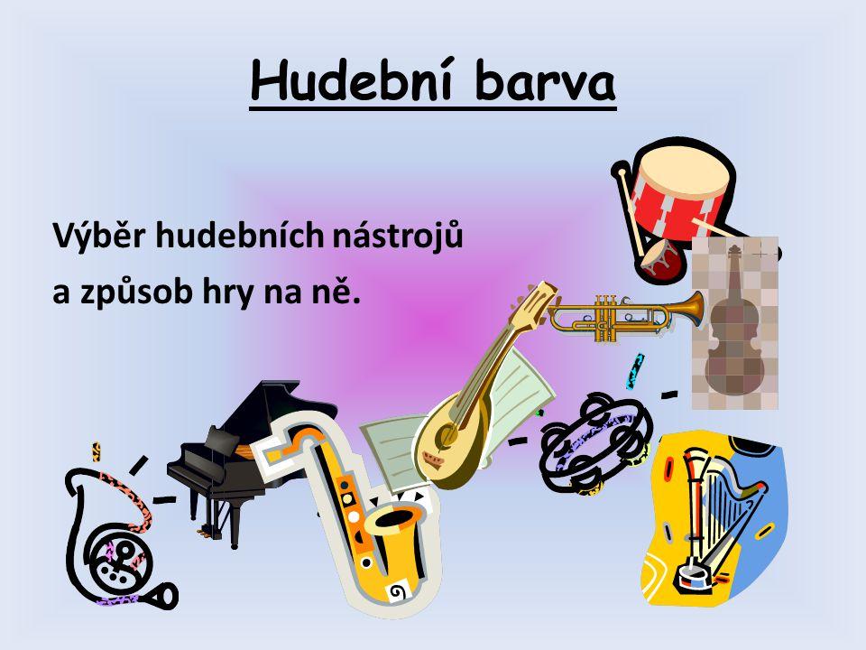 Hudební barva Výběr hudebních nástrojů a způsob hry na ně.