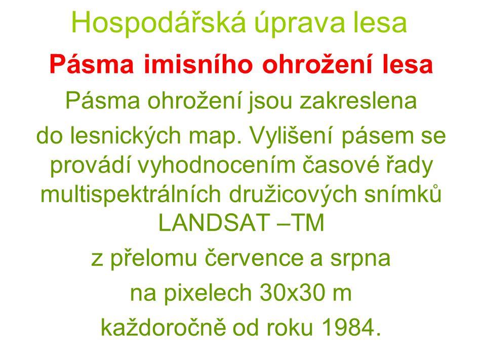 Hospodářská úprava lesa Pásma imisního ohrožení lesa Pásma ohrožení jsou zakreslena do lesnických map. Vylišení pásem se provádí vyhodnocením časové ř