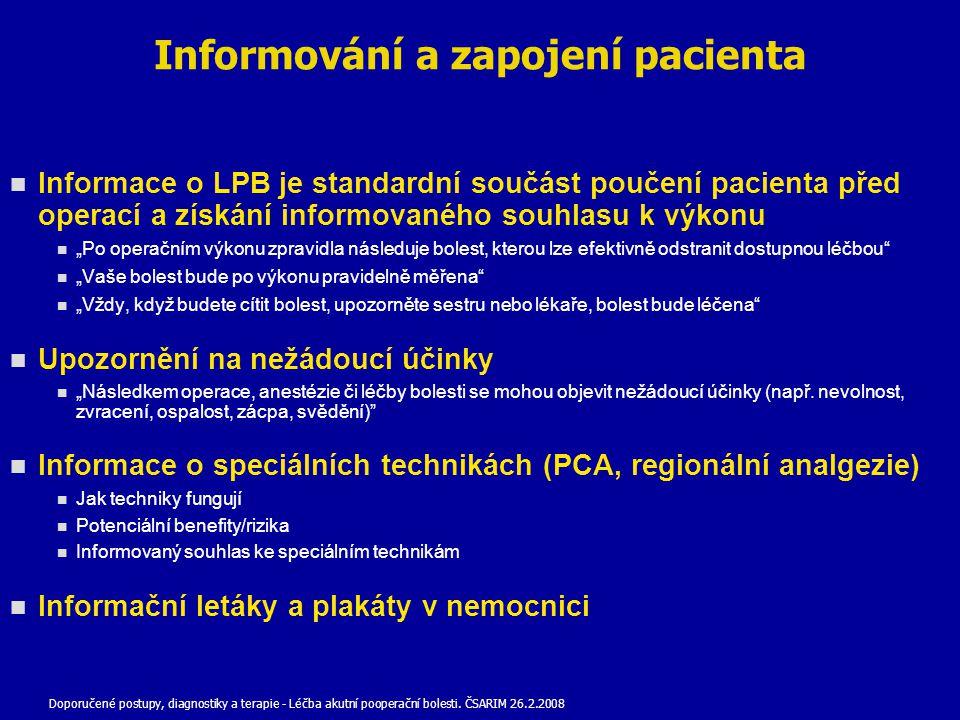 """Informování a zapojení pacienta Informace o LPB je standardní součást poučení pacienta před operací a získání informovaného souhlasu k výkonu """"Po oper"""