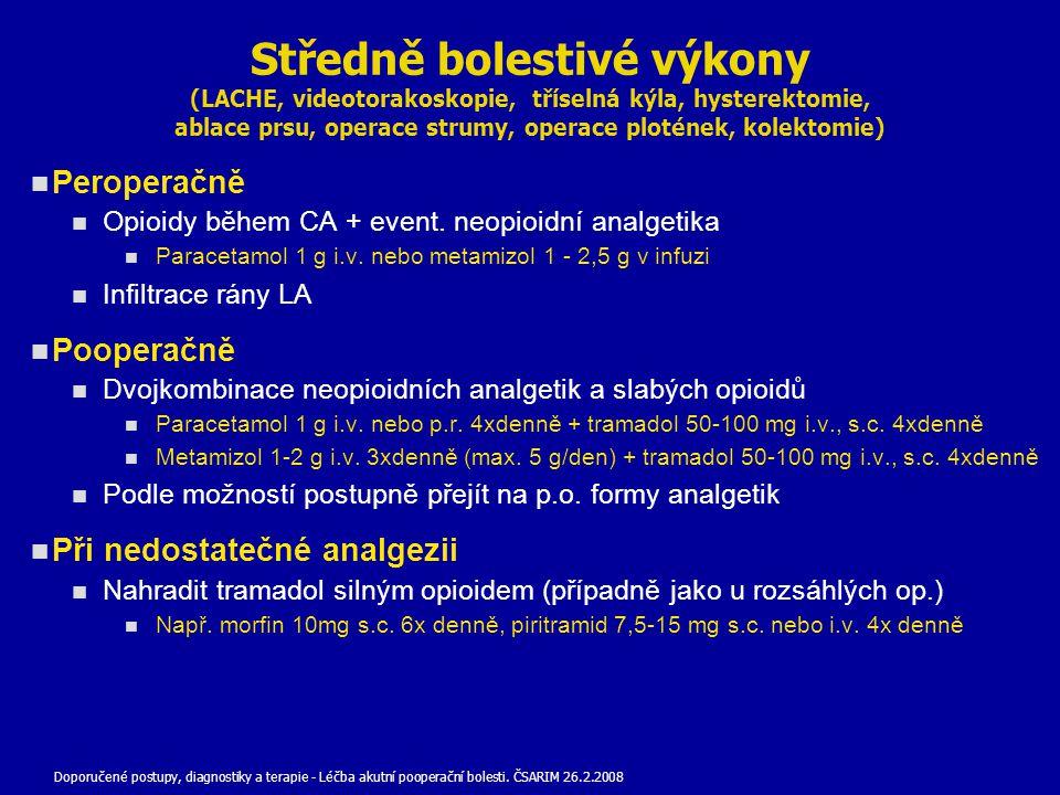 Středně bolestivé výkony (LACHE, videotorakoskopie, tříselná kýla, hysterektomie, ablace prsu, operace strumy, operace plotének, kolektomie) Peroperač