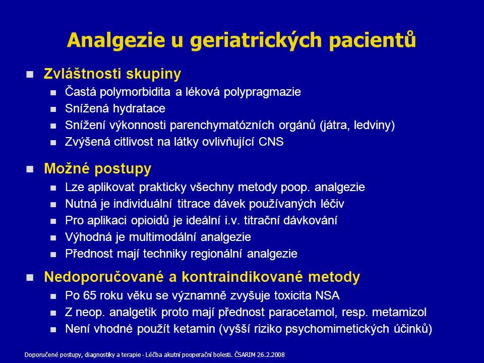 Analgezie u geriatrických pacientů Zvláštnosti skupiny Častá polymorbidita a léková polypragmazie Snížená hydratace Snížení výkonnosti parenchymatózní