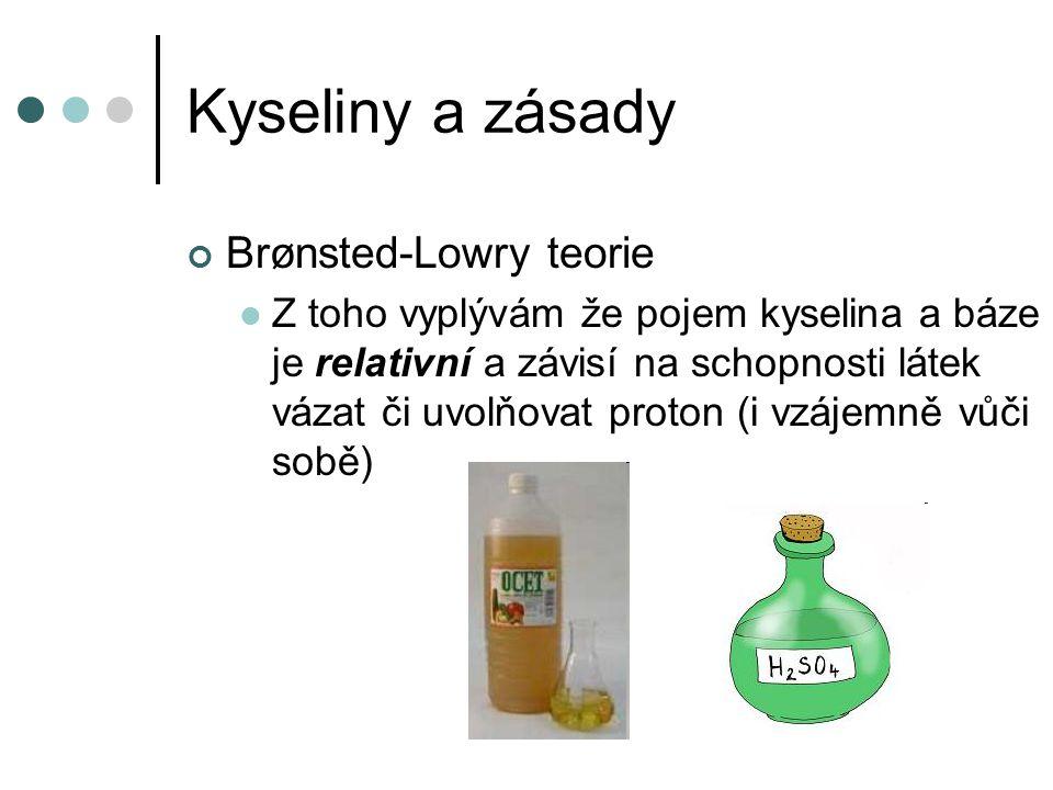 Kyseliny a zásady Brønsted-Lowry teorie Z toho vyplývám že pojem kyselina a báze je relativní a závisí na schopnosti látek vázat či uvolňovat proton (i vzájemně vůči sobě)