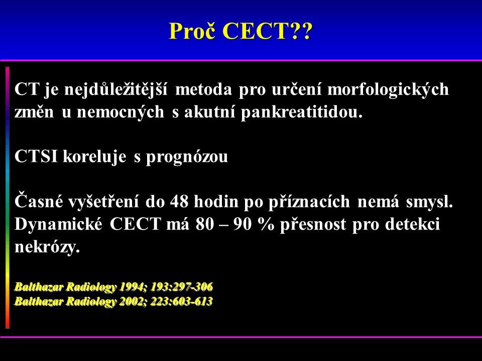 CT je nejdůležitější metoda pro určení morfologických změn u nemocných s akutní pankreatitidou. CTSI koreluje s prognózou Časné vyšetření do 48 hodin