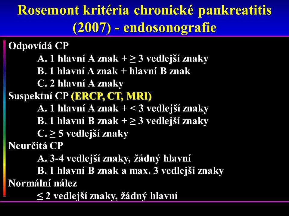 Odpovídá CP A. 1 hlavní A znak + ≥ 3 vedlejší znaky B. 1 hlavní A znak + hlavní B znak C. 2 hlavní A znaky Suspektní CP (ERCP, CT, MRI) A. 1 hlavní A