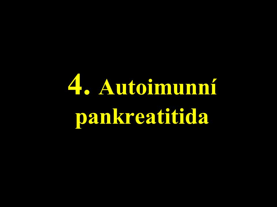 4. Autoimunní pankreatitida