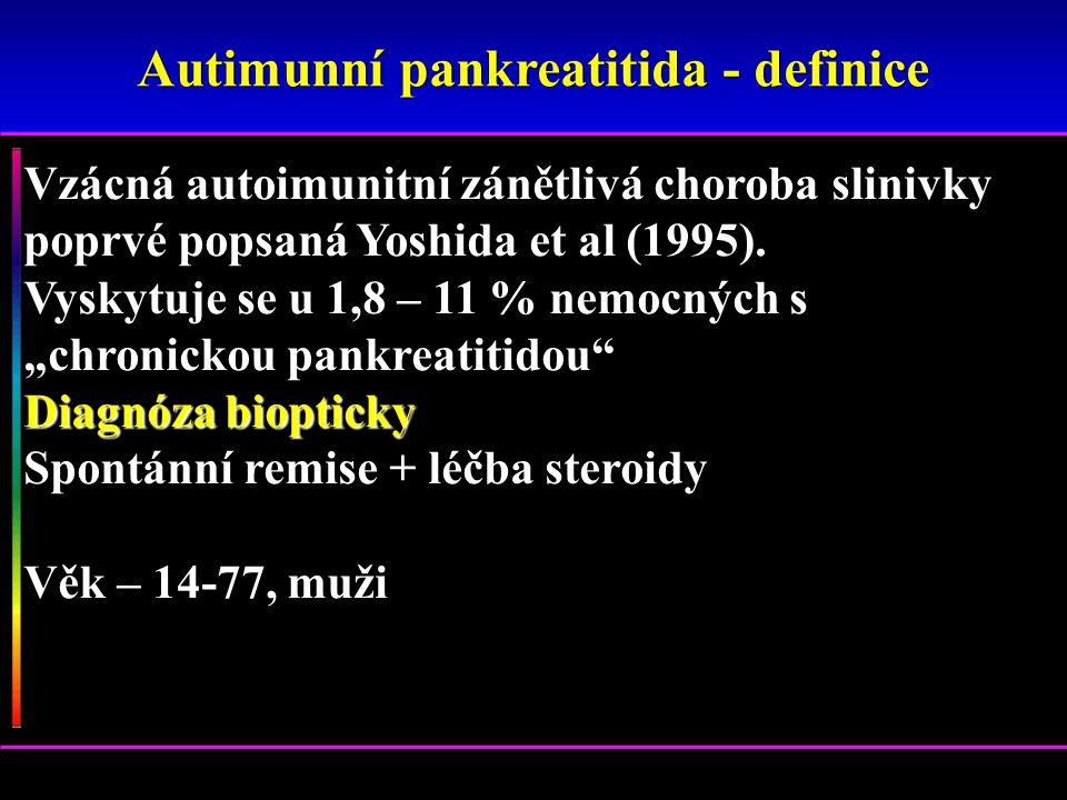 """Vzácná autoimunitní zánětlivá choroba slinivky poprvé popsaná Yoshida et al (1995). Vyskytuje se u 1,8 – 11 % nemocných s """"chronickou pankreatitidou"""""""