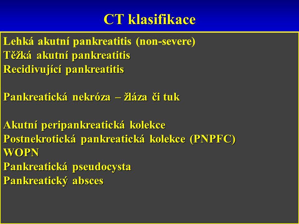 CTSI – akutní fáze pankreatitidy A – normální slinivka B – fokální (20%), difuzní zvětšení slinivky,nepravidelné kontury, nehomogenní denzity kontury, nehomogenní denzity C – jako B + zánětlivé prosáknutí peripankreatického tuku tuku D – malé, omezené kolekce tekutiny nebo flegmóny (akutní paripankreatická zánětlivá tekutinová kolekce) E – dvě či více kolekcí tekutiny, plyn v pankreatu nebo v retroperitoneu (akutní postnekrotická tekutinová kolekce) retroperitoneu (akutní postnekrotická tekutinová kolekce) Vyšetření je nutno provádět postkontrastně!!.