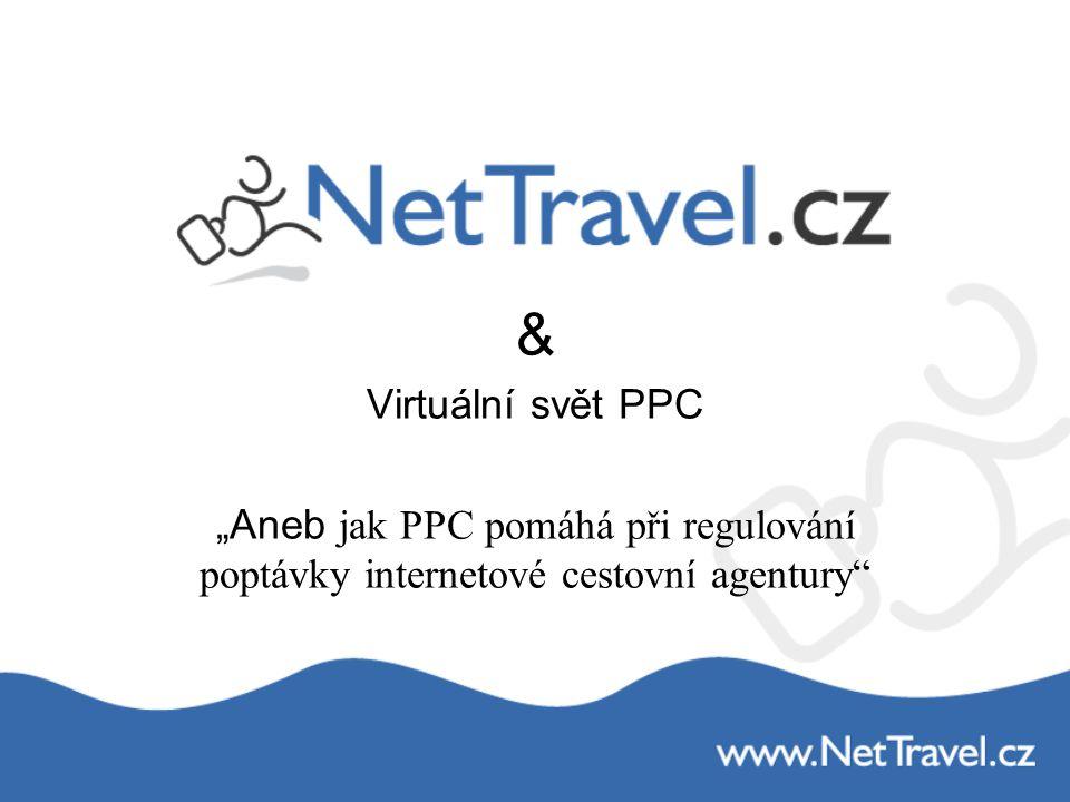 """& Virtuální svět PPC """"Aneb jak PPC pomáhá při regulování poptávky internetové cestovní agentury"""