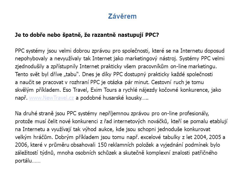 Je to dobře nebo špatně, že razantně nastupují PPC? PPC systémy jsou velmi dobrou zprávou pro společnosti, které se na Internetu doposud nepohybovaly